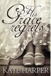 His Grace Regrets - Kate Harper