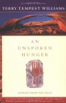 An Unspoken Hunger: Stories from the Field - Terry Tempest Williams