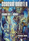 Scream Quietly: The Best of Charles L. Grant - Charles L. Grant, Stephen Jones, Andrew Smith