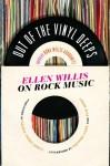 Out of the Vinyl Deeps: Ellen Willis on Rock Music - Ellen Willis, Nona Willis Aronowitz, Daphne Carr, Evie Nagy, Sasha Frere-jones