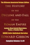 HISTORY OF THE DECLINE AND FALL OF THE ROMAN EMPIRE COMPLETE VOLUMES 1 - 6 [Deluxe Annotated & Illustrated Edition] - Edward Gibbon