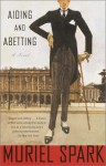 Aiding and Abetting - Muriel Spark