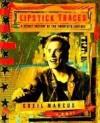 Lipstick Traces: A Secret History of the Twentieth Century - Greil Marcus