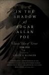 In the Shadow of Edgar Allan Poe: Classic Tales of Horror, 1816-1914 - Leslie S. Klinger