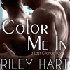 Color Me In (Last Chance #2) - Riley Hart, Nick J. Russo