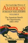 The American Search for Opportunity 1865-1913: History of American Foreign Relations 2 - Walter F. LaFeber, Walter Lefeber
