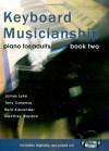 Keyboard Musicianship: Piano For Adults Book Two - James Lyke, Tony Caramia, Reid Alexander