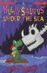 Bullysaurus Under The Sea - Damon Burnard