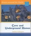 Caves And Underground Homes (Homes Around World) - Debbie Gallagher