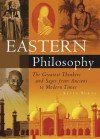 Eastern Philosophy: The Greatest Thinkers and Sages from Ancient to Modern Times - Kevin Burns