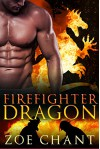 Firefighter Dragon: BBW Dragon Shifter Paranormal Romance (Fire & Rescue Shifters Book 1) - Zoe Chant