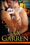 Stripped with the Vampire (Austin Immortals Book 1) - Jax Garren
