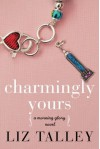 Charmingly Yours (A Morning Glory Novel) - Liz Talley
