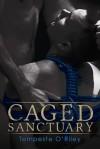 Caged Sanctuary - Tempeste O'Riley