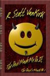 The Devil Made Me Do It - R. Scott VanKirk