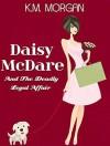 Daisy McDare and the Deadly Legal Affair - K.M. Morgan
