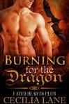 Burning for the Dragon: BBW Dragon Shifter Paranormal Romance (Fated Hearts Club Book 1) - Cecilia Lane