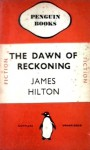 The Dawn of Reckoning - James Hilton