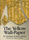 The Yellow Wallpaper - Charlotte Perkins Gilman, Elaine Hedges