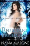 Reluctant Protector - Nana Malone