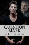 Question Mark - S.E. Culpepper