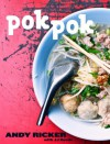 Pok Pok: Recipes and Stories from the Pok Pok Restaurants, Thailand, and Elsewhere - Andy Ricker, J.J. Goode, David Thompson