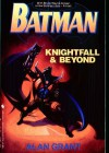 Batman: Knightfall and Beyond - Alan Grant, Graham Nolan, Scott Hanna