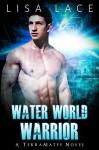 Water World Warrior - Lisa Lace