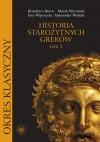 Historia Starożytnych Greków, t.II - Ewa Wipszycka, Marek Węcowski, Benedetto Bravo, Aleksander Wolicki