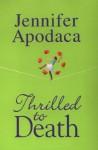 Thrilled to Death - Jennifer Apodaca