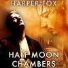 Half Moon Chambers - Harper Fox, Tim Gilbert