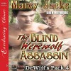 The Blind Werewolf Assassin: DeWitt's Pack 4 - Marcy Jacks, Peter B. Brooke, Siren-BookStrand