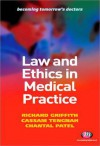 Law and Ethics in Medical Practice - Richard Griffith, Chantal Patel, Cassam Tengnah