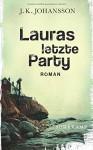Lauras letzte Party: Roman (Palokaski-Trilogie) - J. K. Johansson, Elina Kritzokat