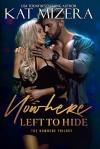 Nowhere Left to Hide (The Nowhere Trilogy #3) - Kat Mizera