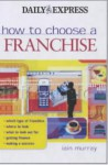How To Choose A Franchise - Iain Murray