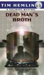 Dead Man's Broth (Culinary Mysteries) - Tim Hemlin