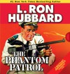 The Phantom Patrol - L. Ron Hubbard, Shane Johnson, Kristin Proctor, Thomas Silcott, Michael Yurchak, R.F. Daley, Phil Proctor, Jim Meskimen
