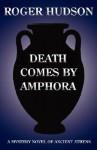 Death Comes By Amphora - Roger Hudson