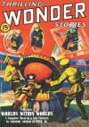Thrilling Wonder Stories - 03/40: Adventure House Presents: - Frederic Arnold Kummer, Eando Binder, Manly Wade Wellman, Raymond Z. Gallun, Gordon A. Giles, H.L. Gold, Leo Songeregger