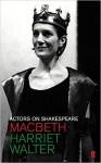 Actors on Shakespeare: Macbeth - Harriet Walter