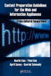 Content Preparation Guidelines For The Web And Information Appliances: Cross Cultural Comparisons (Human Factors And Ergonomics) - Yinni Guo, Gavriel Salvendy, Huafei Liao, April Savoy
