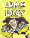 Lunch Lady and the Schoolwide Scuffle - Jarrett Krosoczka
