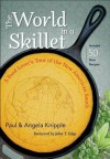 The World in a Skillet: A Food Lover's Tour of the New American South - Paul Knipple, Angela Knipple, John T. Edge