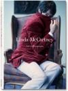 Linda McCartney. Life in Photographs - Linda McCartney, Paul McCartney, Annie Leibovitz, Martin Harrison, Mary McCartney, Stella McCartney, Alison Castle