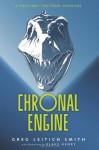 Chronal Engine: A Prehistoric Time-Travel Adventure - Greg Leitich Smith, Blake Henry