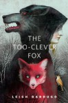 The Too-Clever Fox - Leigh Bardugo
