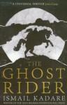 The Ghost Rider - Ismail Kadaré, David Bellos, Ismail Kadaré