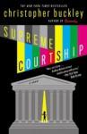 Supreme Courtship - Christopher Buckley