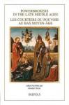 Powerbrokers in the Late Middle Ages: The Burgundian Low Countries in a European Context: Les Courtiers Du Pouvoir Au Bas Moyen-Age. Les Pays-Bas Bourguignons Dans Un Contexte Europeen - Robert Stein
